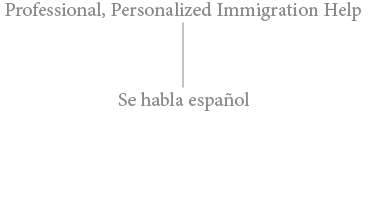Professional, Personalized Immigration Help